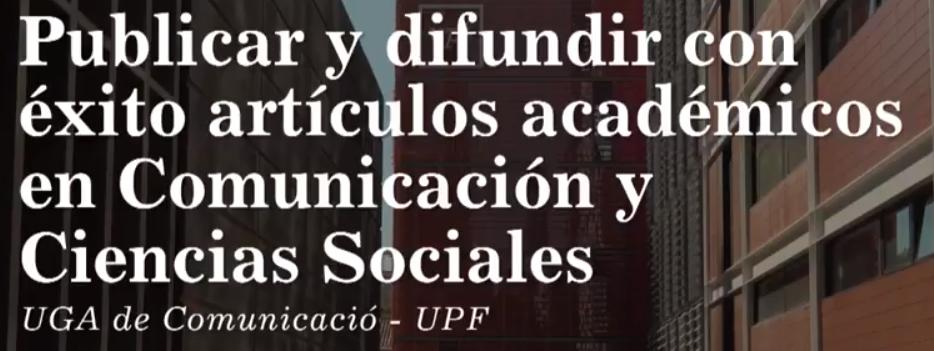 Vídeo de la conferencia sobre Publicar con éxito artículos en Comunicación Social