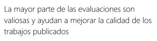 Cita: La mayor parte de las evaluaciones son valiosas y ayudan a mejorar la calidad de los trabajos evaluados