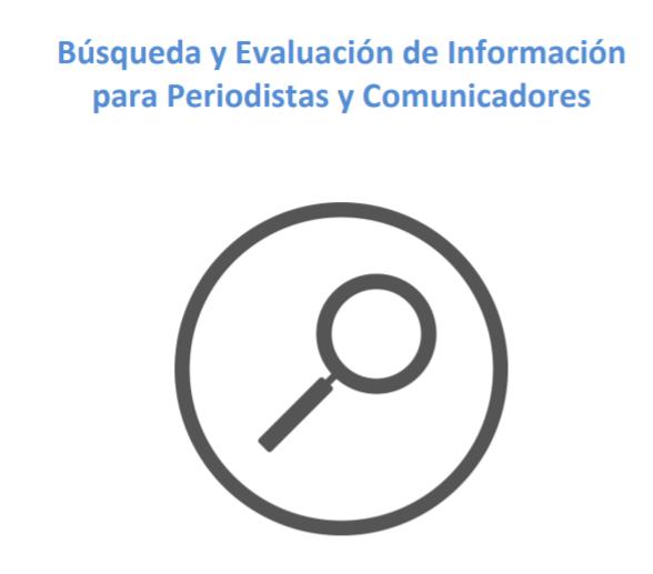 Búsqueda y evaluación de información para periodistas y comunicadores - Cubierta del informe