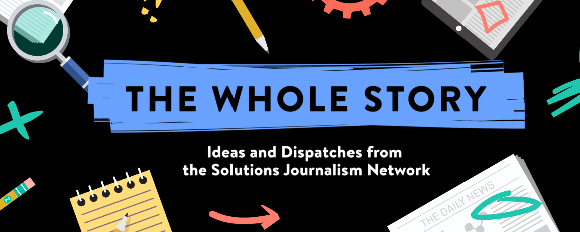 Periodismo de soluciones en Medium. The Whole Story es una producción de The Solutions Journalism Network.